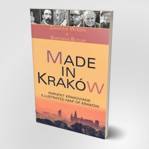 Made in Kraków. 50 Eminent  Krakowians with Illustrated Map of Kraków