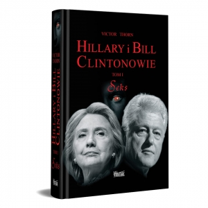 HILLARY i BILL CLINTONOWIE Tom I. Seks