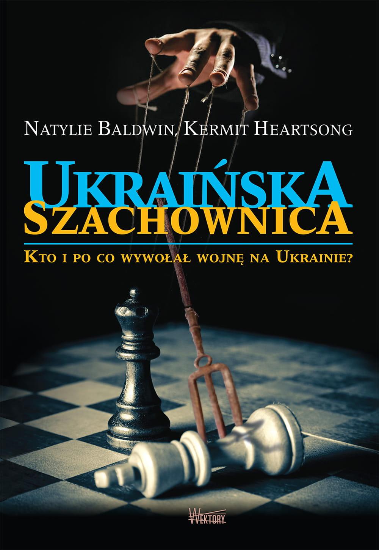 """Książka: """"Ukraińska szachownica. Kto i po co wywołał wojnę na Ukrainie"""" 23fb5703ea428d8f86641105eb029ebc"""